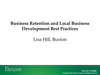 Business Retention and Local Business Development Best Practices  Lisa Hill, Buxton