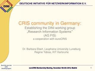 Dr. Barbara Ebert, Leuphana University  Luneburg Regine Tobias, KIT Karlsruhe