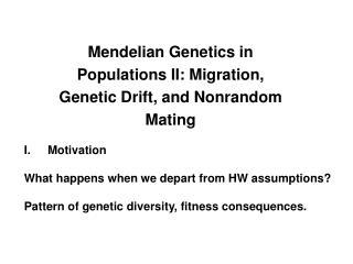 Mendelian  Genetics in Populations II: Migration, Genetic Drift, and Nonrandom Mating