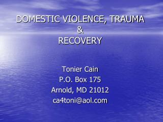 DOMESTIC VIOLENCE, TRAUMA & RECOVERY
