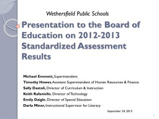 Presentation to the Board of Education on 2012-2013 Standardized Assessment Results