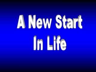 A New Start In Life
