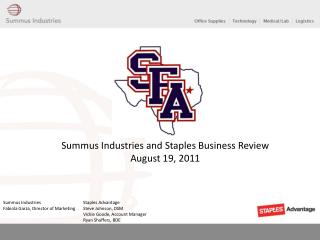 Summus Industries and Staples Business Review August 19, 2011