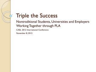 Triple the Success