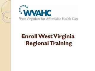 Enroll West Virginia  Regional Training