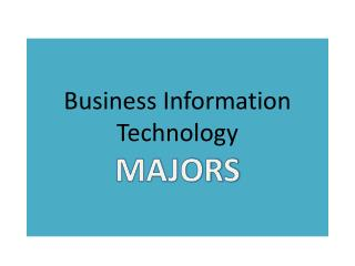 Business Information Technology MAJORS