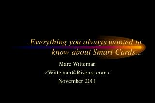 Everything you always wanted to know about Smart Cards...