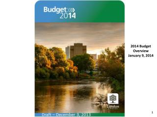 2014 Budget Overview January 9, 2014