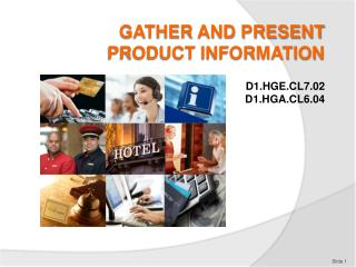 GATHER AND PRESENT PRODUCT INFORMATION