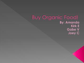 Buy Organic Food!
