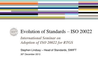 Evolution of Standards � ISO 20022