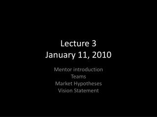 Lecture 3  January 11, 2010