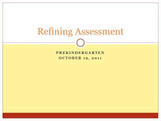Refining Assessment