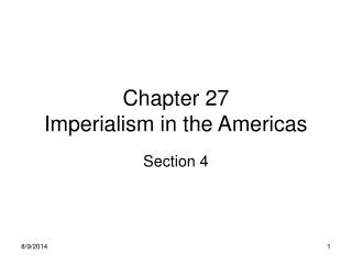 Chapter 27 Imperialism in the Americas