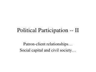 Political Participation -- II