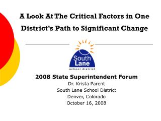 2008 State Superintendent Forum Dr. Krista Parent South Lane School District Denver, Colorado