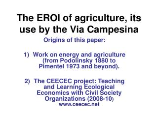 The EROI of agriculture, its use by the Via Campesina