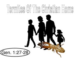 Termites Of The Christian Home