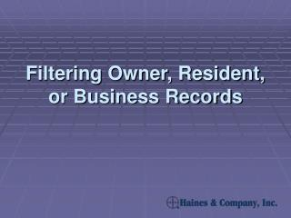Filtering Owner, Resident, or Business Records
