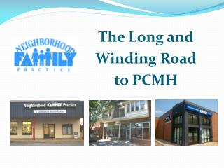 The Long and  Winding Road  to PCMH