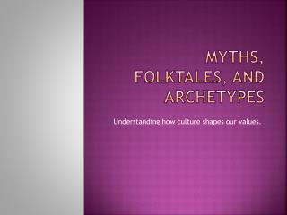 Myths, folktales, and archetypes