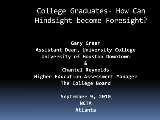 College Graduates- How Can Hindsight become Foresight?