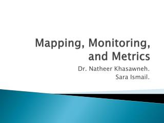 Mapping, Monitoring, and Metrics