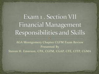 Exam 1 . Section VII Financial Management Responsibilities and Skills
