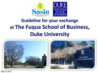 Guideline for your exchange at  Th e Fuqua School of Business, Duke University