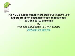 ' An NGO's engagement to promote sustainable use' Expert group on sustainable use of pesticides,