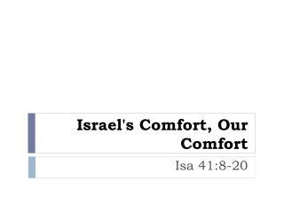 Israel's Comfort, Our Comfort