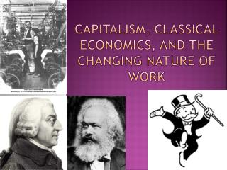 Capitalism, Classical Economics, And the Changing Nature of Work