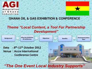 Date 	:  8 th -11 th  October  2012 Venue  : Accra International  	   Conference Centre