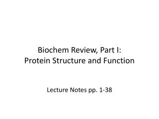 Biochem Review, Part I: Protein Structure and Function