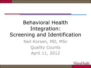 Behavioral Health Integration: Screening and Identification
