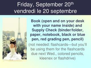 Friday, September 20 th vendredi le 20  septembre