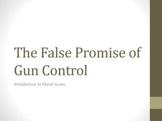 The False Promise of Gun Control