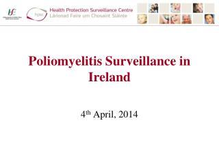 Poliomyelitis Surveillance in  Ireland