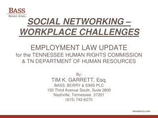 By: TIM K. GARRETT, Esq . BASS, BERRY & SIMS PLC 150 Third Avenue South, Suite 2800