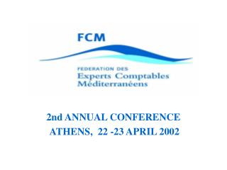 2nd ANNUAL CONFERENCE  ATHENS,  22 -23 APRIL 2002