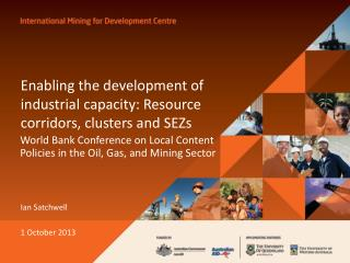 Enabling the development of industrial capacity:  Resource  corridors , clusters and  SEZs