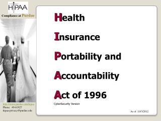 H ealth I nsurance P ortability and A ccountability A ct of  1996 CyberSecurity  Version