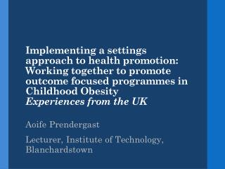 Aoife  Prendergast Lecturer, Institute of Technology, Blanchardstown