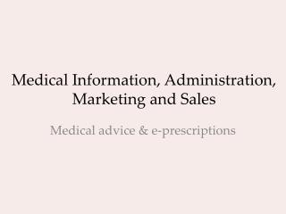 Medical Information, Administration, Marketing and Sales
