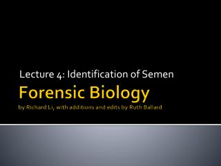 Forensic Biology by Richard Li, with additions and edits by Ruth Ballard
