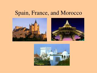 Spain, France, and Morocco