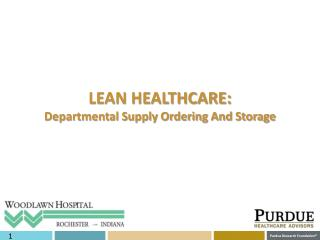 LEAN HEALTHCARE: Departmental Supply Ordering And Storage