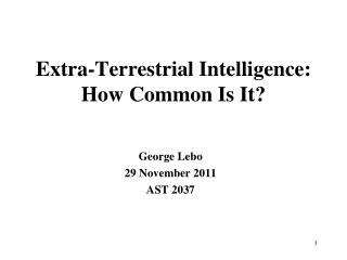 Extra-Terrestrial Intelligence: How Common Is It?