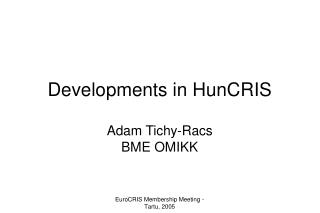 Developments in HunCRIS