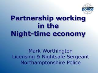 Partnership working in the  Night-time economy